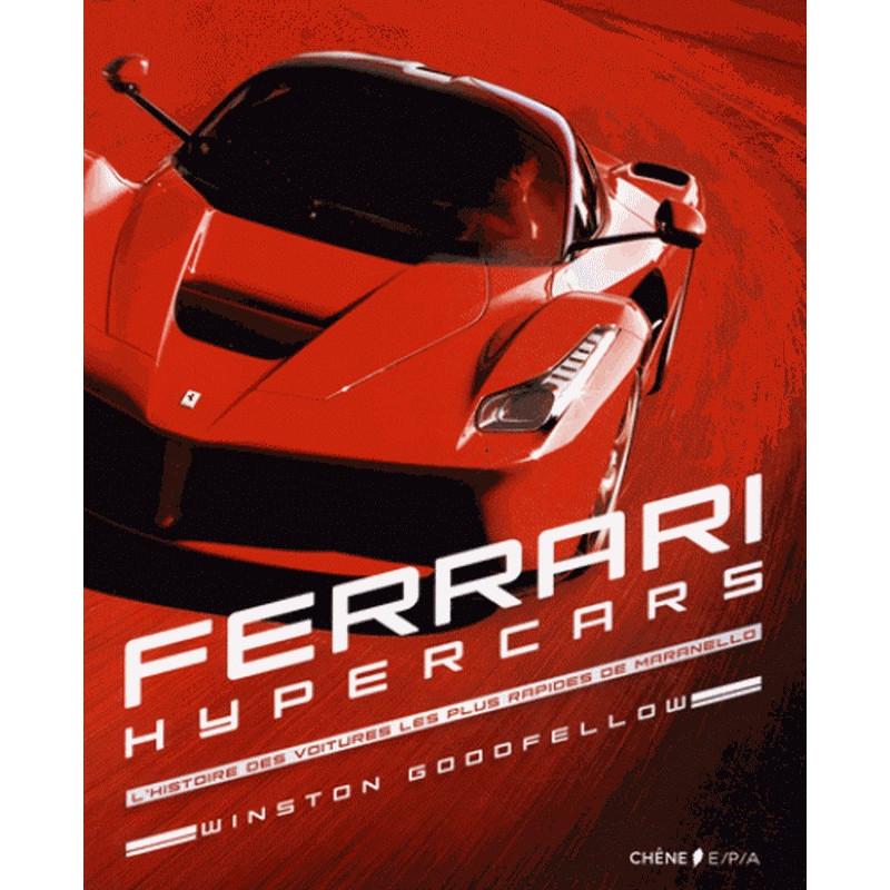 FERRARI HYPERCARS L'histoire des voitures les plus rapides de Maranello Librairie Automobile SPE 9782851207661