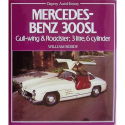 Mercedes-Benz 300SL Gull-wing n Roadster, 3 Litre, 6 Cylinder / William BODDY / Edition Osprey -9780850455014