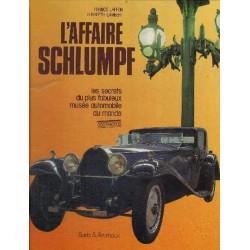 L'AFFAIRE SCHLUMPF LES SECRETS DU PLUS BEAU MUSÉE AUTOMOBILE DU MONDE Librairie Automobile SPE 9782865260034