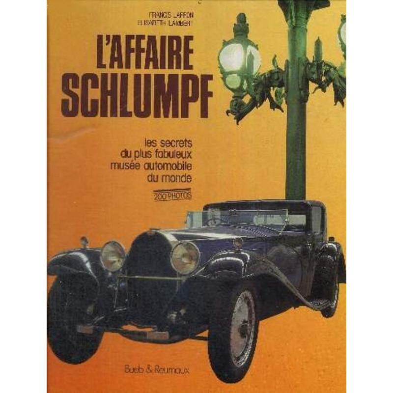 L'AFFAIRE SCHLUMPF  LES SECRETS DU PLUS BEAU MUSÉE AUTOMOBILE DU MONDE