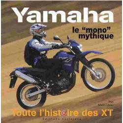 Yamaha, le mono mythique - Toute l 'histoire des XT / John WATTS / larivière Librairie Automobile SPE 9782914205719