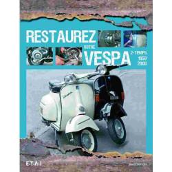 VESPA RESTAUREZ VOTRE SCOOTER VESPA 2-TEMPS 1959-2008 Librairie Automobile SPE 9782726896846
