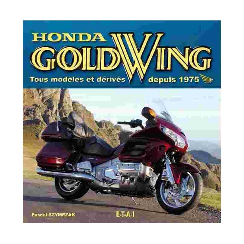 HONDA GOLDWING TOUS MODELES ET DERIVES DEPUIS 1975 Librairie Automobile SPE 9782726887134