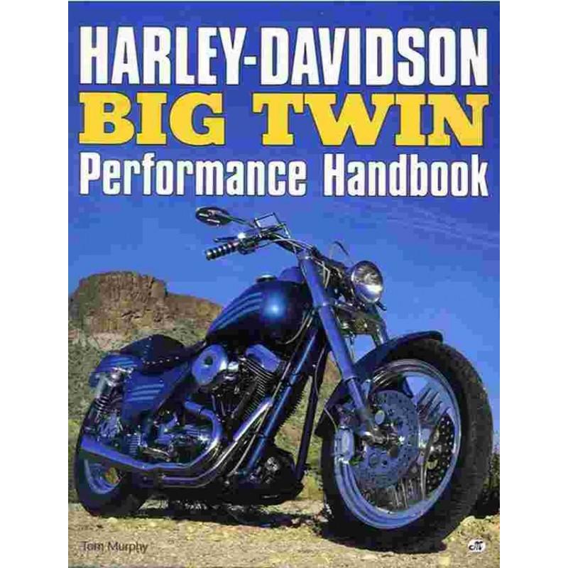 HARLEY-DAVIDSON BIG TWIN PERFORMANCE HANDBOOK Librairie Automobile SPE 9780760300091