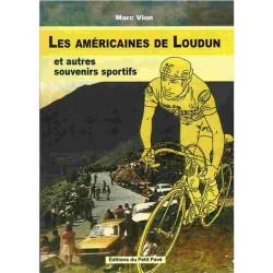 LES AMÉRICAINES DE LOUDUN ET AUTRES SOUVENIRS SPORTIFS Librairie Automobile SPE 9782847122671