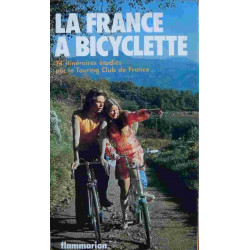 LA FRANCE A BICYCLETTE - 74 ITINÉRAIRES