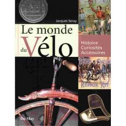 LE MONDE DU VELO - HISTOIRE, CURIOSITE, ACCESSOIRES Librairie Automobile SPE 9782841020843
