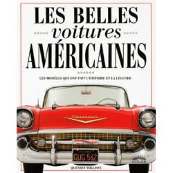 LES BELLES VOITURES AMERICAINES - Les modèles qui ont fait l'histoire et la légende