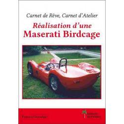RÉALISATION D'UNE MASERATI BIRDCAGE Librairie Automobile SPE 9782360590629