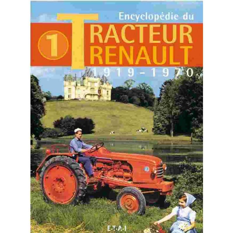Encyclopédie du tracteur Renault 1919 -1970 / Jacques GOUET / ETAI Librairie Automobile SPE 9782726893586