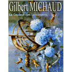 Gilbert MICHAUD la couleur des sentiments Edition SPE Barthelemy 9782912838179