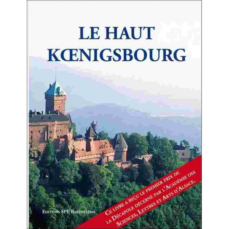 LE HAUT KOENIGSBOURG Edition SPE Barthelemy Librairie Automobile SPE 9782912838520