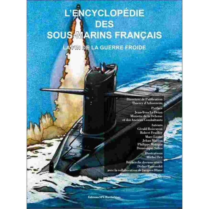 L'ENCYCLOPÉDIE DES SOUS MARINS FRANÇAIS LA FIN DE LA GUERRE FROIDE TOME 4 Edition SPE Barthelemy Librairie Automobile SPE 978...