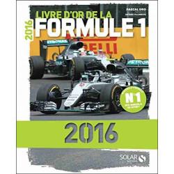 LIVRE D'OR D LA FORMULE 1 2016 Librairie Automobile SPE 9782263147883