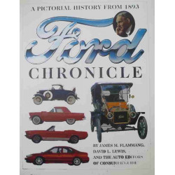 FORD CHRONICLE A PICTORIAL HISTORY FROM 1893 De JAMES FLAMMANG Librairie Automobile SPE 9780785325093