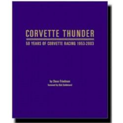 CORVETTE THUNDER 50 YEARS OF CORVETTE RACING 1953-2003 Librairie Automobile SPE 9780974398600