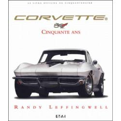 CORVETTE 50 ANS / Randy Leffingwell / edition ETAI-9782726893395