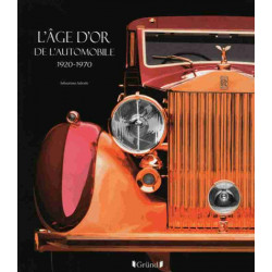 L'ÂGE D'OR DE L'AUTOMOBILE 1920-1970 Librairie Automobile SPE 9782324011139