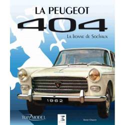 PEUGEOT 404 LA LIONNE DE SOCHAUX de Xavier Chauvin Librairie Automobile SPE 9791028302450
