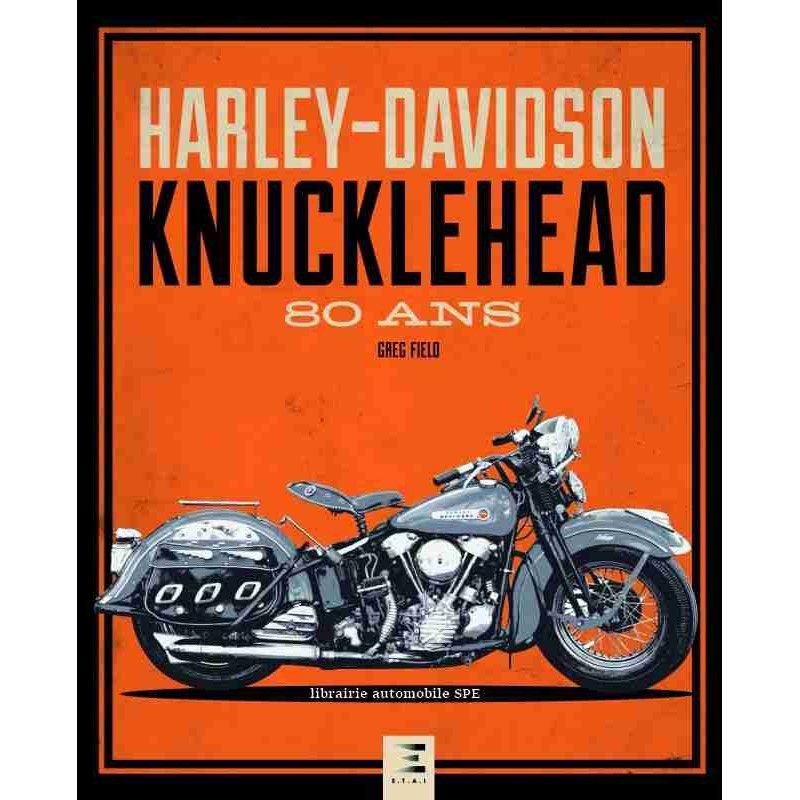 HARLEY-DAVIDSON KNUCKLEHEAD 80 ANS Librairie Automobile SPE 9791028302535