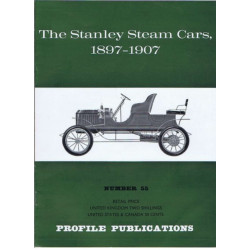 The Stanley steam cars, 1897-1907 / Profile publications n°55 Librairie Automobile SPE PP55