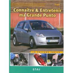 CONNAÎTRE ET ENTRETENIR MA FIAT GRANDE PUNTO Librairie Automobile SPE 9782726888261