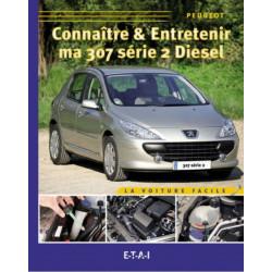 CONNAÎTRE ET ENTRETENIR MA PEUGEOT 307 DIESEL (SERIE 2) Librairie Automobile SPE 9782726887431