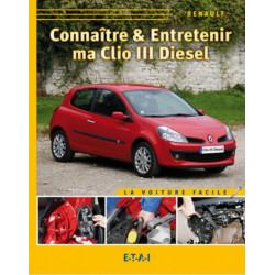 CONNAÎTRE ET ENTRETENIR MA CLIO 3 DIESEL Librairie Automobile SPE 9782726889046