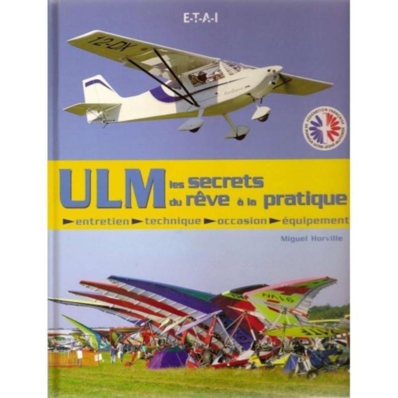 ULM - LES SECRETS DU REVE A LA PRATIQUE Librairie Automobile SPE 20140