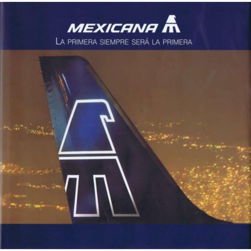 MEXICANA - LA PRIMERA SIEMPRE SERA LA PRIMERA Librairie Automobile SPE 9709719025