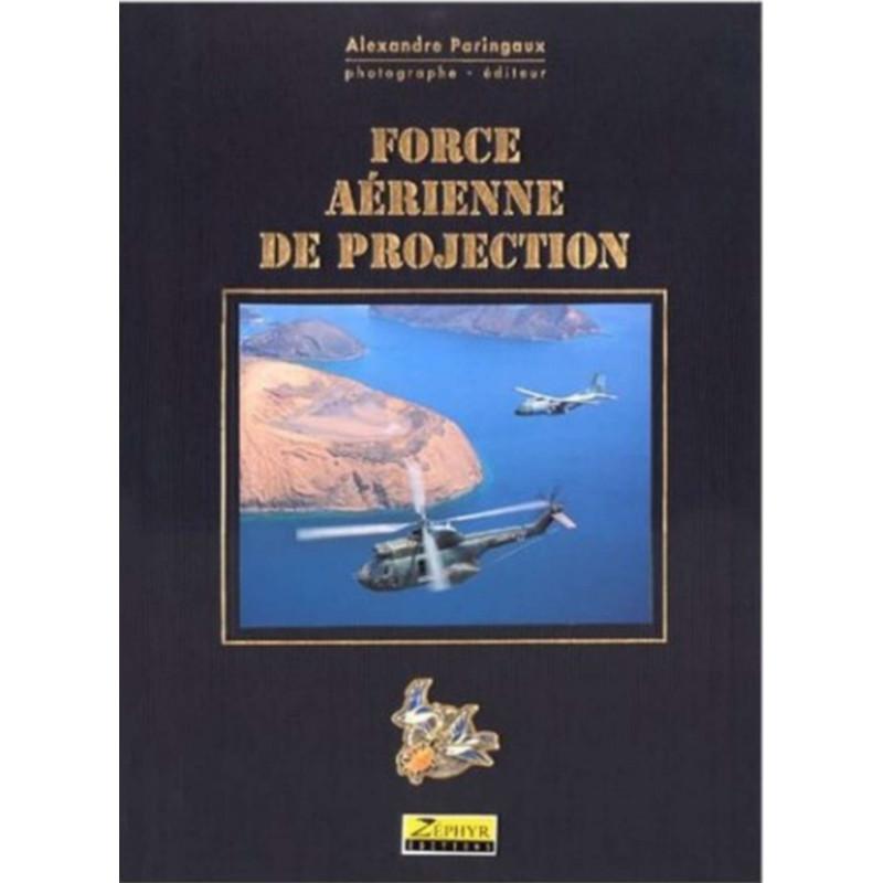 FORCE AÉRIENNE DE PROJECTION Librairie Automobile SPE 9782951048515