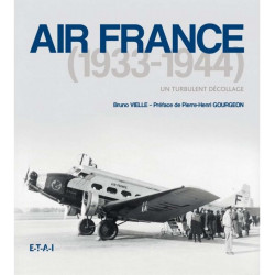 AIR FRANCE 1933-1944 - UN TURBULANT DÉCOLLAGE Librairie Automobile SPE 23653