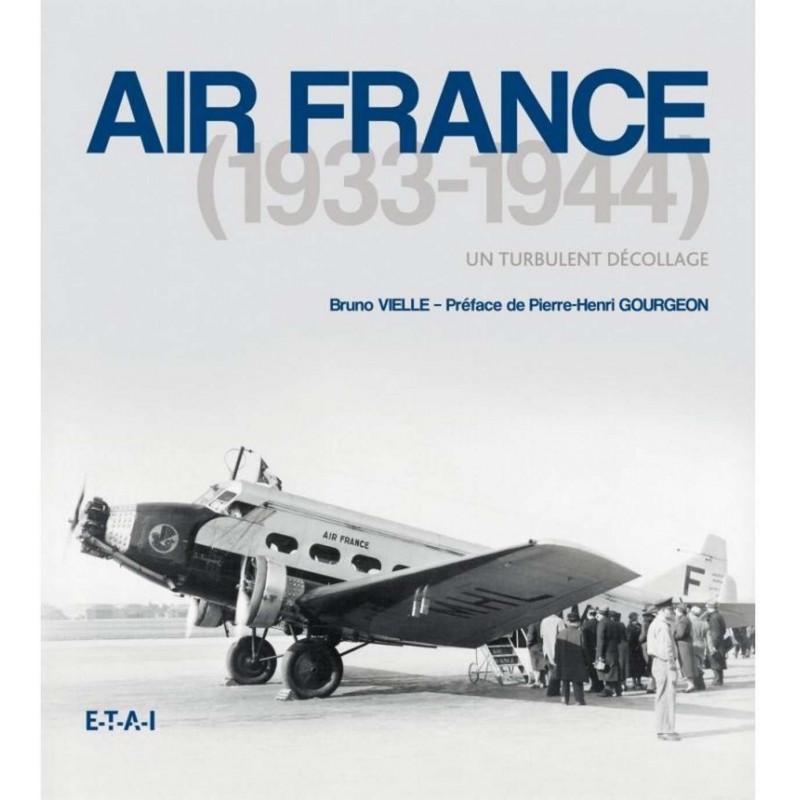 AIR FRANCE 1933-1944 - UN TURBULANT DÉCOLLAGE Librairie Automobile SPE 23653