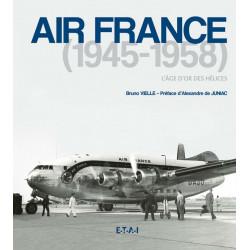 AIR FRANCE 1945-1962 - L'ÂGE D'OR DES HÉLICES Librairie Automobile SPE 25388