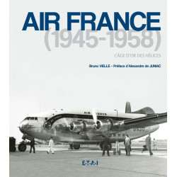 AIR FRANCE 1945-1962 - L'ÂGE D'OR DES HÉLICES Librairie Automobile SPE 25388