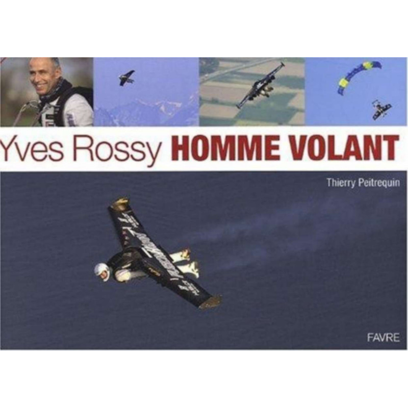 YVES ROSSY HOMME VOLANT Librairie Automobile SPE 9782828910495