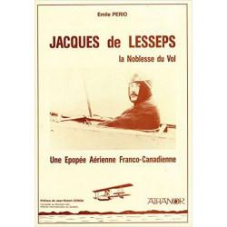 JACQUES DE LESSEPS - LA NOBLESSE DU VOL , UNE ÉPOPÉE AÉRIENNE FRANCO-CANADIENNE Librairie Automobile SPE 972907579049