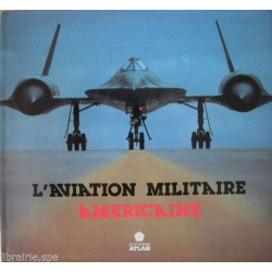 L'AVIATION MILITAIRE AMERICIANE Librairie Automobile SPE 9782731207507
