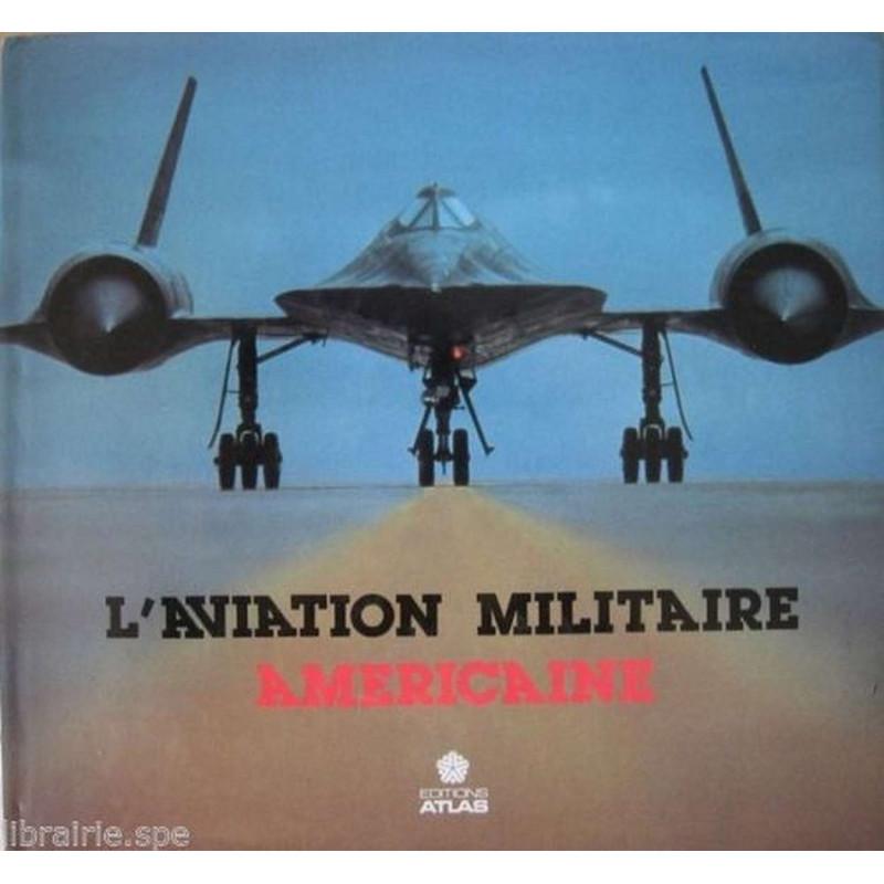 L'AVIATION MILITAIRE AMERICIANE Librairie Automobile SPE 9782731207507