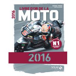 LIVRE D'OR DE LA MOTO 2016 Librairie Automobile SPE 9782263146350