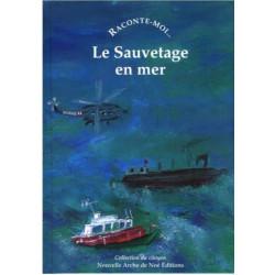 RACONTE MOI... LE SAUVETAGE EN MER Librairie Automobile SPE 9782843680434