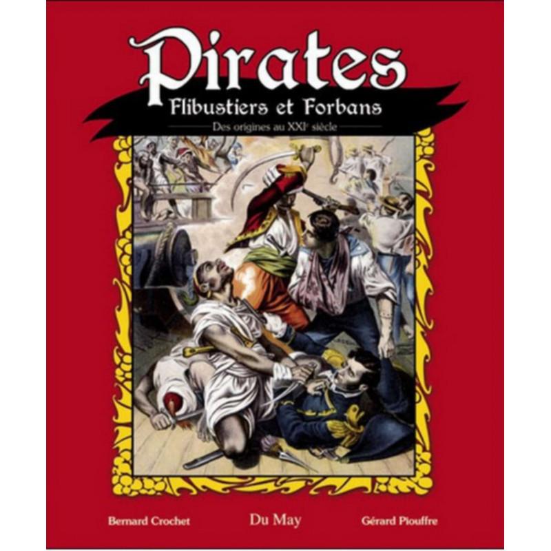 Pirates, flibustiers et forbans des origines au XXIème siècle Librairie Automobile SPE 9782841021208