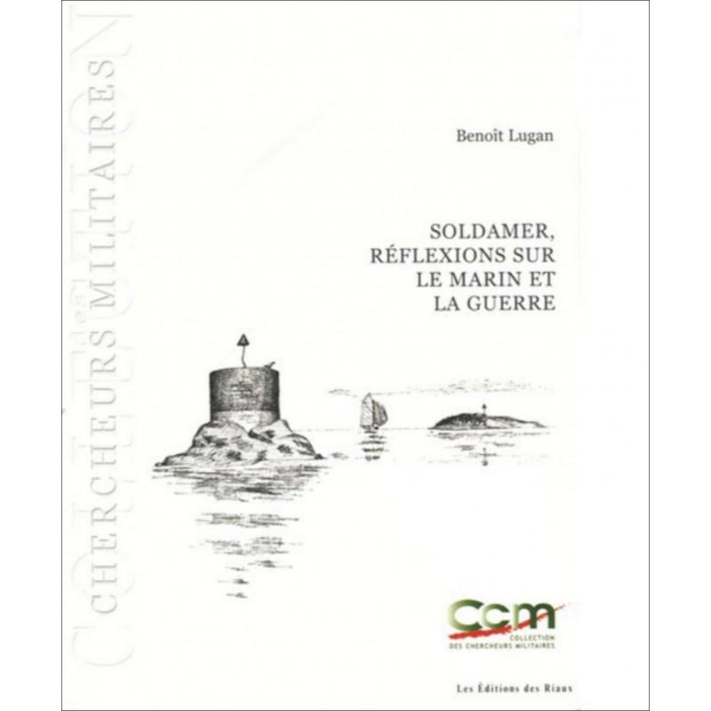 SOL-DAMER RÉFLEXIONS SUR LE MARIN ET LA GUERRE Librairie Automobile SPE 9782849010204