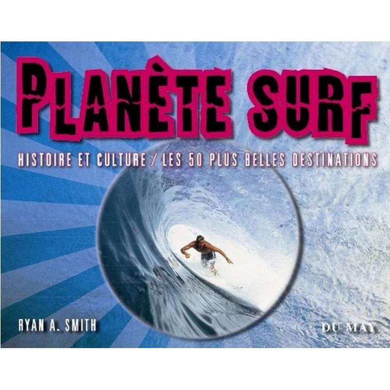 PLANÈTE SURF HISTOIRE ET CULTURE / LES 50 PLUS BELLES DESTINATIONS Librairie Automobile SPE 9782841021345