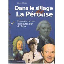 DANS LE SILLAGE DE LA PEROUSE - HOMMES DE MER ET D'OUTREMER DU TARN Librairie Automobile SPE 9782916534930