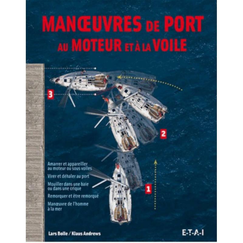MANOEUVRES DE PORT AU MOTEUR ET À LA VOILE Librairie Automobile SPE 24617