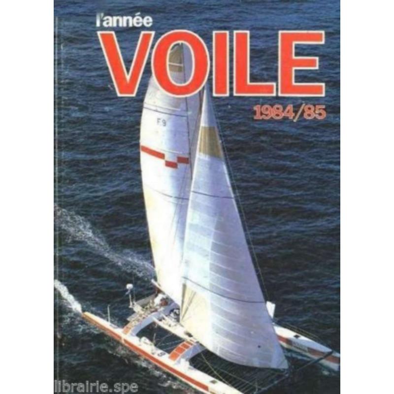 L'ANNÉE VOILE 1984/1985 N°1 Librairie Automobile SPE 9782865190522