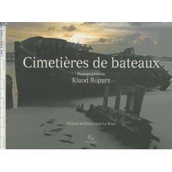 CIMETIÈRES DE BATEAUX ( PHOTOGRAPHIE) Librairie Automobile SPE 9782355931079