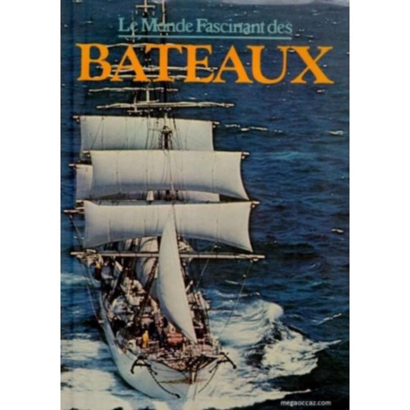 LE MONDE FASCINANT DES BATEAUX Librairie Automobile SPE 9782700002027