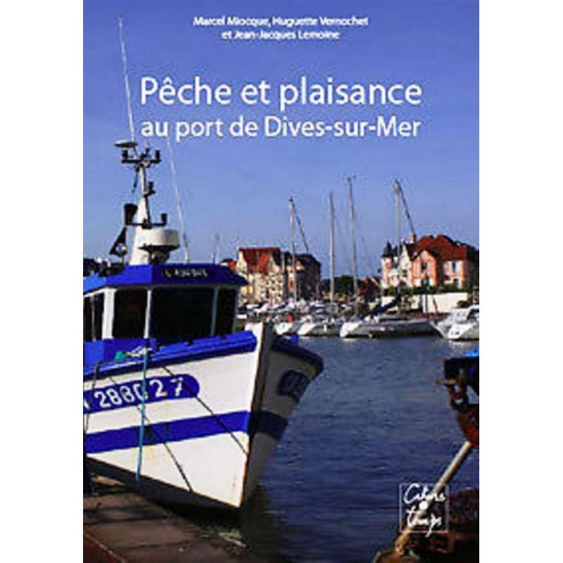 PÊCHE ET PLAISANCE AU PORT DE DIVES-SUR-MER Librairie Automobile SPE 9782355070341